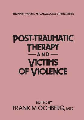 Post-Traumatic Therapy And Victims Of Violence - Psychosocial Stress Series (Paperback)