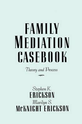 Cover Family Mediation Casebook: Theory And Process