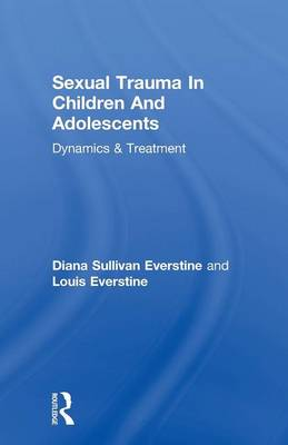 Cover Sexual Trauma In Children And Adolescents: Dynamics & Treatment