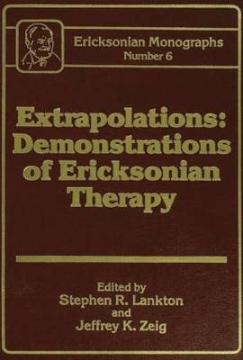 Cover Extrapolations: Demonstrations Of Ericksonian Therapy : Ericksonian Monographs  6