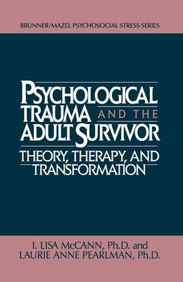 Psychological Trauma And Adult Survivor Theory: Therapy And Transformation (Paperback)