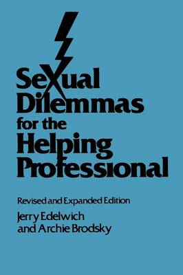 Sexual Dilemmas For The Helping Professional: Revised and Expanded Edition (Paperback)