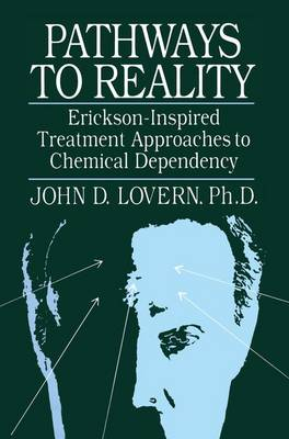 Pathways To Reality: Erickson-Inspired Treatment Aproaches To Chemical dependency (Paperback)