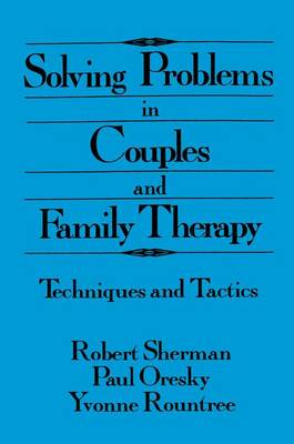 Solving Problems In Couples And Family Therapy: Techniques And Tactics (Paperback)