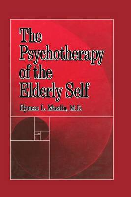 The Psychotherapy Of The Elderly Self (Paperback)