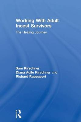 Working With Adult Incest Survivors: The Healing Journey (Paperback)