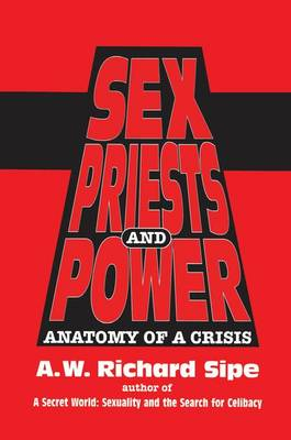 Sex, Priests, And Power: Anatomy Of A Crisis (Paperback)