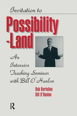 Invitation To Possibility Land: An Intensive Teaching Seminar With Bill O'Hanlon (Paperback)