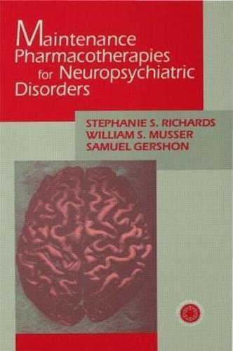 Maintenance Pharmacotherapies for Neuropsychiatric Disorders (Paperback)