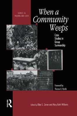 When A Community Weeps: Case Studies In Group Survivorship - Series in Trauma and Loss (Paperback)