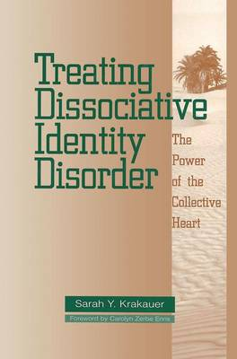 Treating Dissociative Identity Disorder: The Power of the Collective Heart (Paperback)