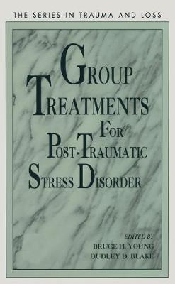 Group Treatment for Post Traumatic Stress Disorder: Conceptualization, Themes and Processes - Series in Trauma and Loss (Paperback)