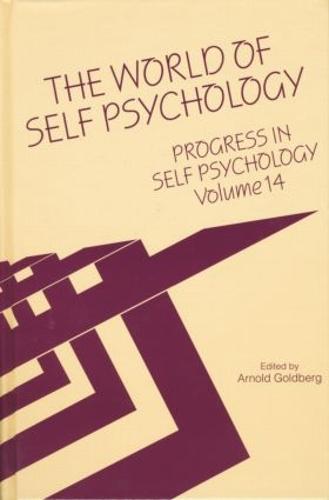 Progress in Self Psychology, V. 14: The World of Self Psychology (Paperback)