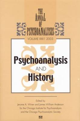 The Annual of Psychoanalysis: Volume 31: Psychoanalysis and History (Paperback)