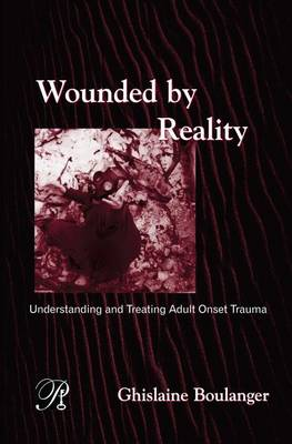 Cover Wounded By Reality: Understanding and Treating Adult Onset Trauma - Psychoanalysis in a New Key Book Series