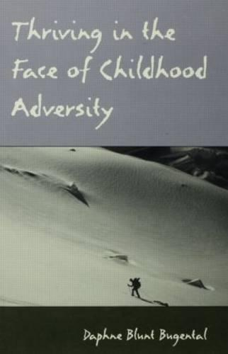 Thriving in the Face of Childhood Adversity (Paperback)