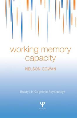 Cover Working Memory Capacity - Essays in Cognitive Psychology
