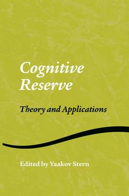 Cover Cognitive Reserve: Theory and Applications - Studies on Neuropsychology, Neurology and Cognition