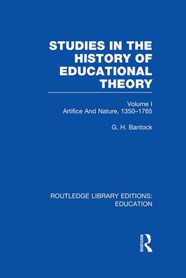 Studies in the History of Educational Theory: Vol. 1: Nature and Artifice, 1350-1765 - Routledge Library Editions: Education (Paperback)