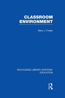 Classroom Environment - Routledge Library Editions: Education (Paperback)