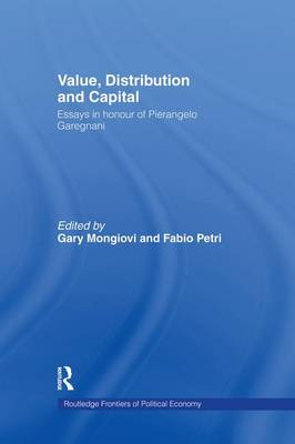 Value, Distribution and Capital - Routledge Frontiers of Political Economy (Paperback)