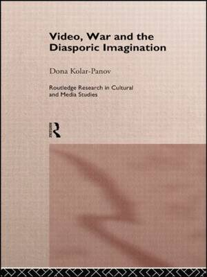 Video, War and the Diasporic Imagination - Routledge Research in Cultural and Media Studies (Paperback)