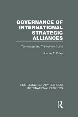 Governance of International Strategic Alliances: Technology and Transaction Costs - Routledge Library Editions: International Business (Paperback)