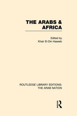 The Arabs and Africa - Routledge Library Editions: The Arab Nation (Paperback)