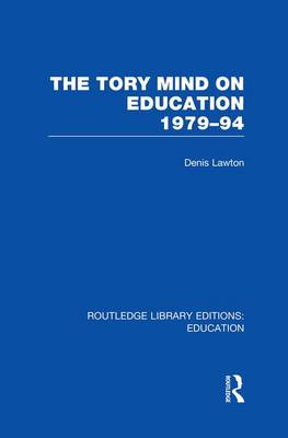 The Tory Mind on Education: 1979-1994 - Routledge Library Editions: Education (Paperback)