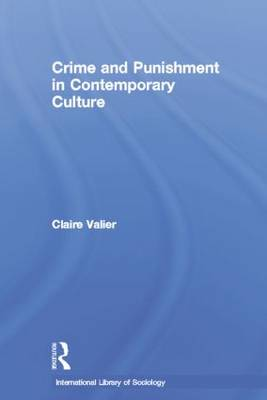 Crime and Punishment in Contemporary Culture - International Library of Sociology (Paperback)