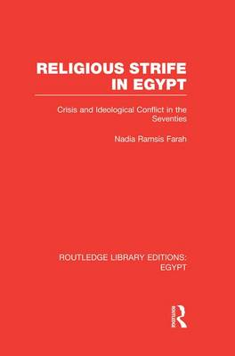 Religious Strife in Egypt: Crisis and Ideological Conflict in the Seventies - Routledge Library Editions: Egypt (Paperback)
