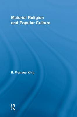 Material Religion and Popular Culture - Routledge Studies in Religion (Paperback)