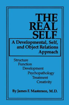 Cover The Real Self: A Developmental, Self And Object Relations Approach