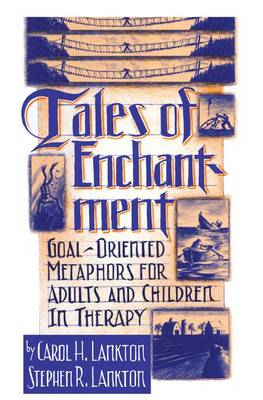 Cover Tales Of Enchantment: Goal-Oriented Metaphors For Adults And Children In Therapy