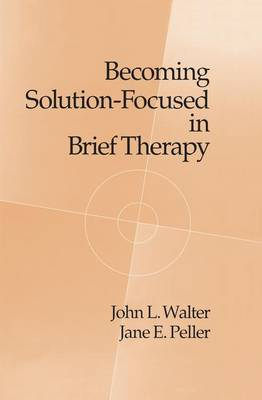 Becoming Solution-Focused In Brief Therapy (Paperback)