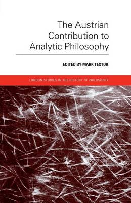 The Austrian Contribution to Analytic Philosophy - London Studies in the History of Philosophy (Paperback)