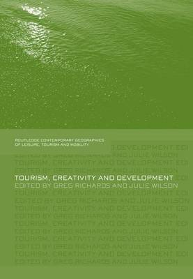 Tourism, Creativity and Development - Contemporary Geographies of Leisure, Tourism and Mobility (Paperback)