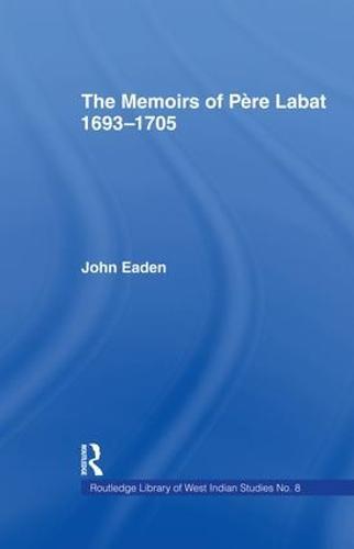 The Memoirs of Pere Labat, 1693-1705: First English Translation (Paperback)