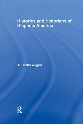 History and Historians of Hispanic America (Paperback)
