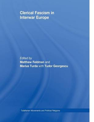 Clerical Fascism in Interwar Europe - Totalitarianism Movements and Political Religions (Paperback)