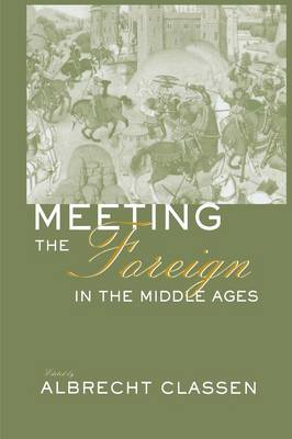 Meeting the Foreign in the Middle Ages (Paperback)