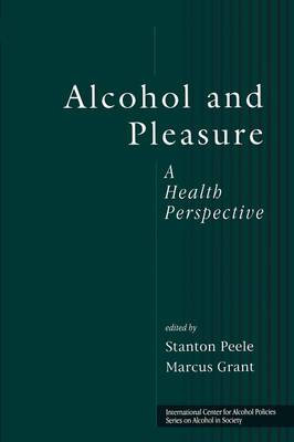 Alcohol and Pleasure: A Health Perspective - ICAP Series on Alcohol in Society (Paperback)