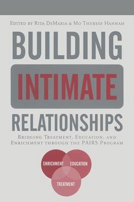 Building Intimate Relationships: Bridging Treatment, Education, and Enrichment Through the PAIRS Program (Paperback)