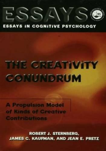 The Creativity Conundrum: A Propulsion Model of Kinds of Creative Contributions - Essays in Cognitive Psychology (Paperback)