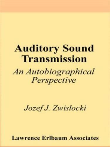 Auditory Sound Transmission: An Autobiographical Perspective (Paperback)