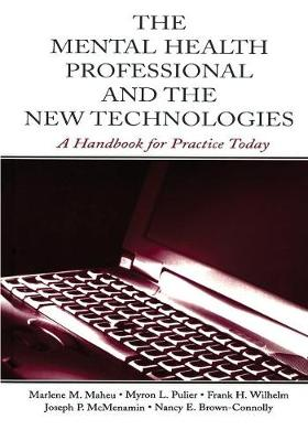 The Mental Health Professional and the New Technologies: A Handbook for Practice Today (Paperback)