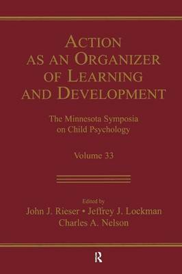 Cover Action As An Organizer of Learning and Development: Volume 33 in the Minnesota Symposium on Child Psychology Series - Minnesota Symposia on Child Psychology Series