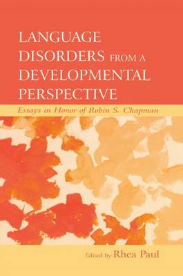 Cover Language Disorders From a Developmental Perspective: Essays in Honor of Robin S. Chapman - New Directions in Communication Disorders Research