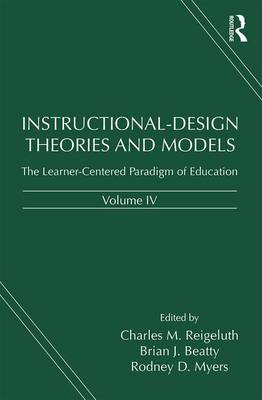 Instructional-Design Theories and Models, Volume IV: The Learner-Centered Paradigm of Education (Hardback)