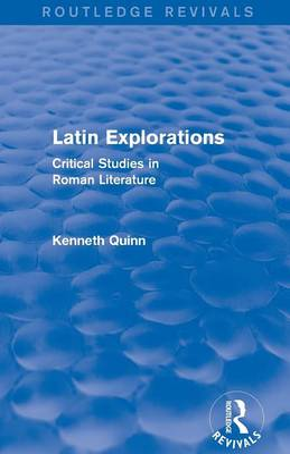 Latin Explorations: Critical Studies in Roman Literature - Routledge Revivals (Paperback)